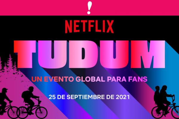 TUDUM Netflix 25 de septiembre 2021